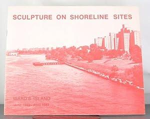 Sculpture on Shoreline Sites: Ward's Island, June 1983-April 1984: Perrault, John & Dorothea ...