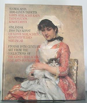 Suomalaista 1800-luvun taidetta Gosta Serlachiuksen Taidesaation kokoelmista (Amos Andersons ...