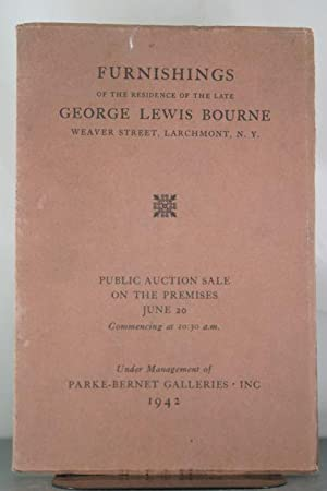 Furnishings of the REsidence of the late George Lewis Bourne, Weaver Street, Larchmont, N.Y.: ...