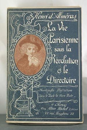 La Vie Parisienne sous la Revolution et le Directoire: D'Almeras, Henri