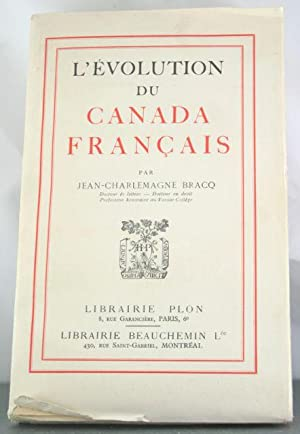 L'evolution du Canada francais: Bracq, Jean-Charlemagne