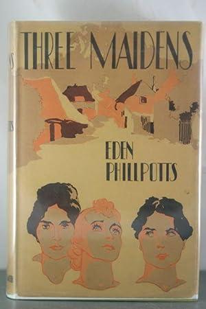Three Maidens: Phillpotts, Eden