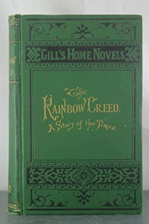 The Rainbow Creed. A Story of the Times.: Leppere, Adam Hamilton