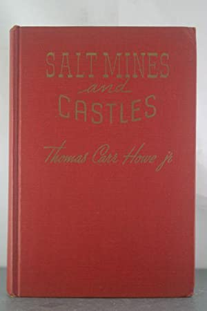 Salt Mines and Castles: The Discovery and Restitution of Looted European Art: Jr., Thomas Carr Howe