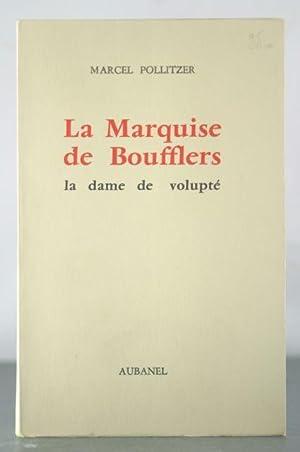 La Marquise de Boufflers la dame de volupte: Pollitzer, Marcel