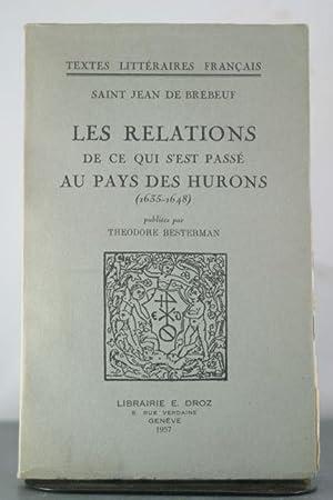 Les Relations de ce qui s'est passe ua Pays des Hurons (1635-1648). Publiess par Theodore ...