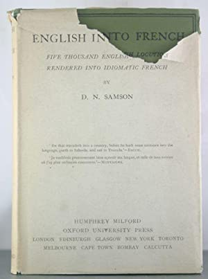 English into French: Five Thousand English Locutions Rendered into Idiomatic French: Samson, D.N.