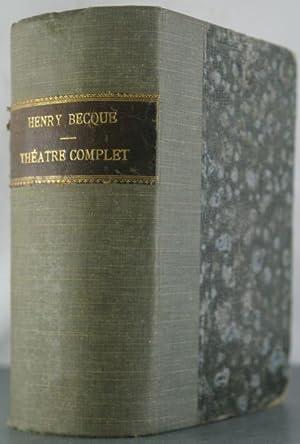 Theatre complet [3 volumes en 1]: Becque, Henry