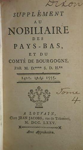Nobiliaire des Pays-Bas, et du comte de Bourgogne [2 volumes]; Supplement au Nobiliaire des Pays ...