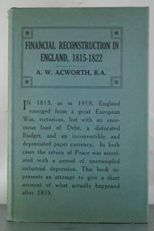 Financial Reconstruction in England, 1815-1822: Acworth, A.W.