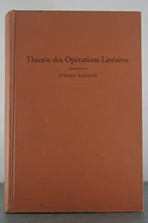 Theorie des Operations Lineaires: Banach, Stefan