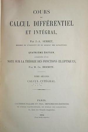 Cours de Calcul Differentiel et Engetral. Tome Second: Calcul Integral.: Serret, J.A.