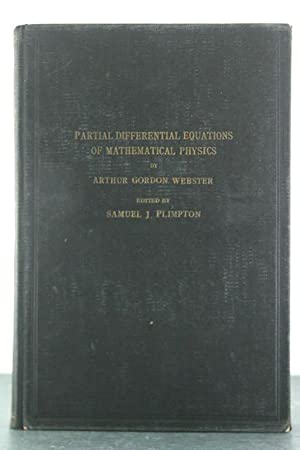 Partial Differential Equations of Mathematical Physics: Webster, Arthur Gordon
