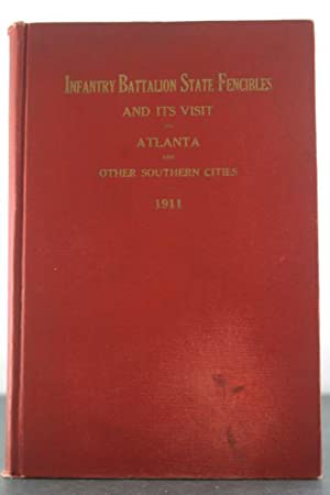 History of the Infantry Battalion State Fencibles of Philadelphia, Pennsylvania and the Gate City ...
