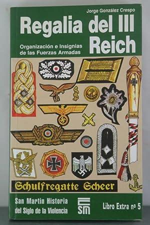 REGALIA DEL III REICH: FUERZAS ARMADAS: CRESPO, JORGE GONZALEZ