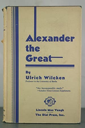 Alexander the Great,: Wilcken, Ulrich