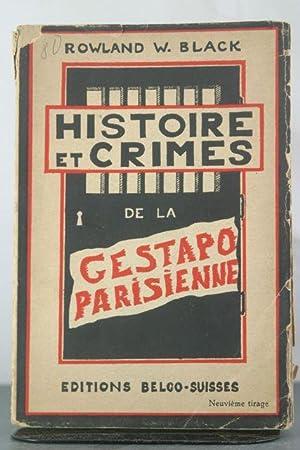 Histoire et Crimes de la Gestapo Parisienne: Black, Rowland