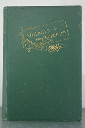 Villages and Village Life with Hints for Their Improvement: Egleston, Nathaniel Hillyer