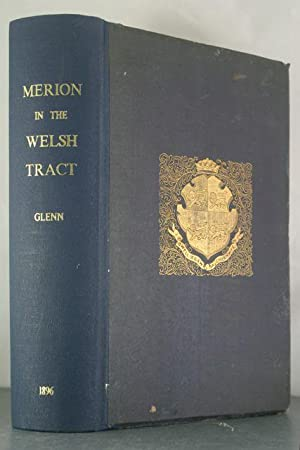Merion in the Welsh Tract with Sketches of the Townships of Haverford: Glenn, Thomas