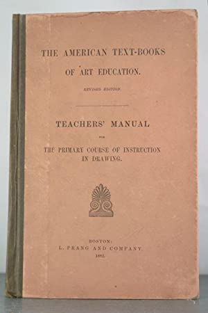Teachers' Manual for the Primary Course of Instruction in Drawing: Anonymous
