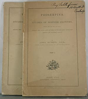 Proserpinia. Studies of Wayside Flowers. [Parts One and Two]: Ruskin, John