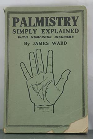 Palmistry Simply Explained with Numerous Diagrams: Ward, James