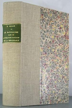 LE RATIONALISME DE LA RENAISSANCE (1533-1601) Dans La Litterature Francaise: Busson, Henri