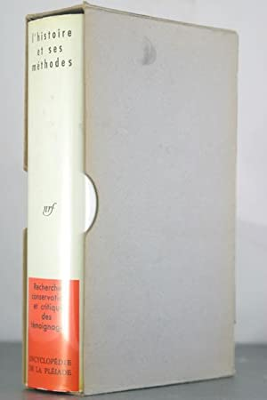 L'Histoire et Ses Methodes. Encyclopedie de la Pleiade