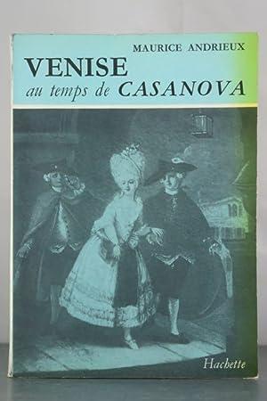 Venise au temps de Casanova: Andrieux, Maurice