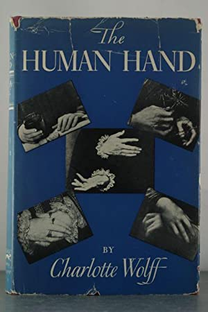 The Human Hand: Wolff, Dr. Charlotte