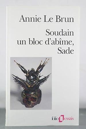 Soudain, un bloc d'abîme, Sade: Le Brun, Annie