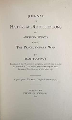 Journal or Historical Recollections of American Events during The Revolutionary War: Boudinot, ...