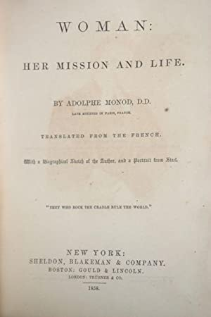Woman: Her Mission and Life. Translated from the French. With a Biographical Sketch of the Author, ...
