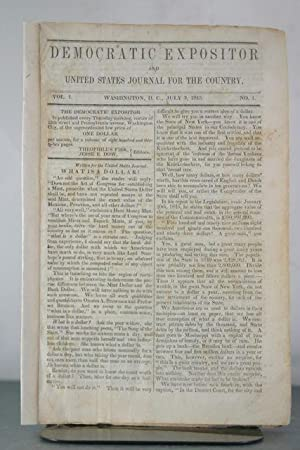 Democratic Expositor and United States Journal for the Country. Vol I, No. 1, July 3, 1845.: Fisk, ...
