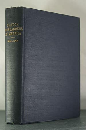 An Historical Account of Settlements of Scotch Highlanders in America Prior to the Peace of 1783, ...
