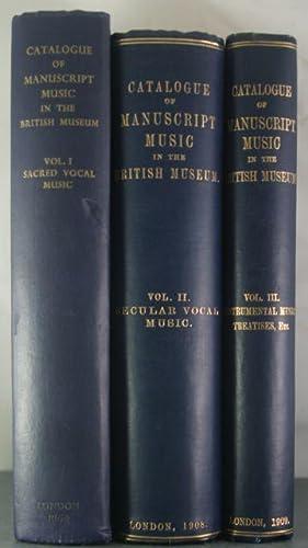 Catalogue of Manuscript Music in the British Museum [Three Volumes]: Hughes-Hughes, Augustus