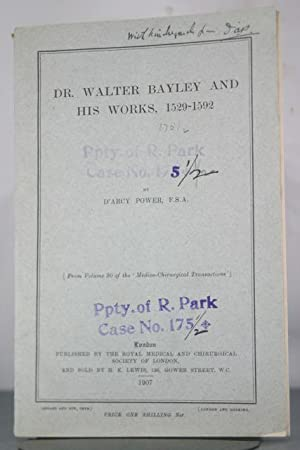 Dr. Walter Bayley and his Works, 1529-1592: Power, D'Arcy