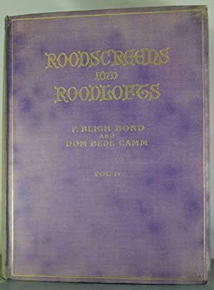 Roodscreens and Roodlofts. Vol. II: Bond, Frederick Bligh; Camm, Rev. Dom Bede