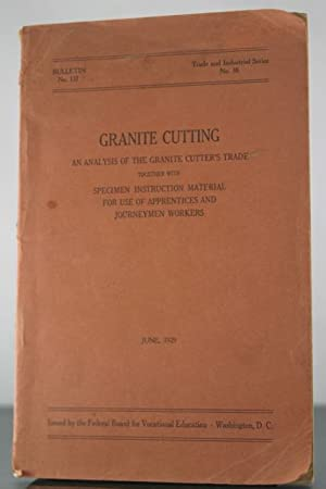 Granite Cutting: An Analysis of The Granite Cutter's Trade together with Specimen Instruction ...