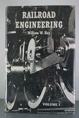 Railroad Engineering, Volume I: Hay, William