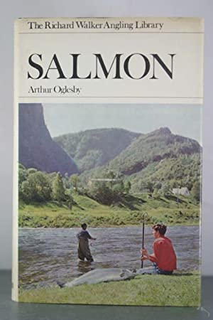 Salmon (The Richard Walker angling library): Oglesby, Arthur
