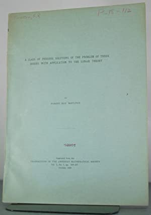 A class of Periodic Solutions of the Problem of Three Bodies with Application to the Lunar Theory: ...