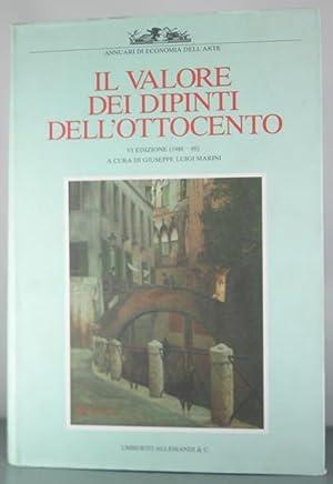 Il Valore dei Dipinti Dell'Ottocento Italiano. VI Edizione (1988/1989).: Marini, Giuseppe