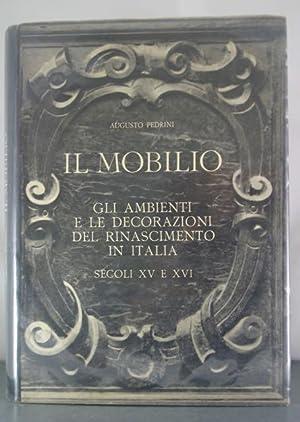 Il Mobilio: Gli ambienti e le decorazioni del Rinascimento in Italia, secoli xv e xvi: Pedrini, ...