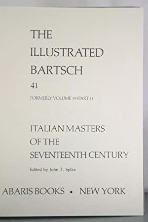 The Illustrated Bartsch, Volume 41 Formerly Volume 19 (Part 1): Italian Masters of the Seventeenth ...