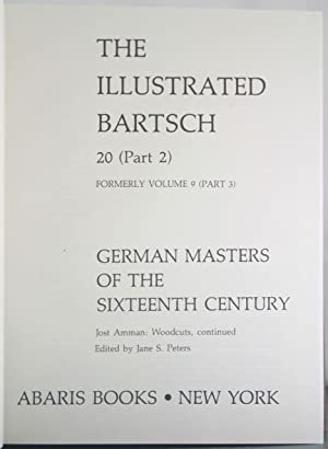 The Illustrated Bartsch, Volume 20 (Part 2) Formerly Volume 9 (Part 3): German Masters of the ...