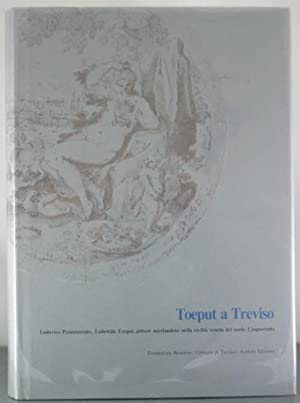 Toeput a Treviso: Ludovico Pozzoserrato, Lodewijk Toeput, Pittore Neerlandese Nella Civilta Veneta ...