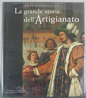 La grande storia dell'artigianato vol. 3 - Il Cinquecento: F. Franceschi, G. Fossi