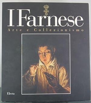 I Farnese: Arte e Collezionismo: Schianchi, Lucia Fornari; Spinosa, Nicola