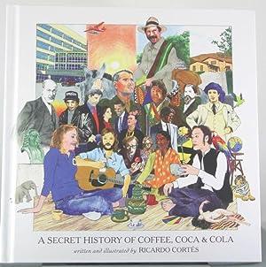A Secret History of Coffee, Coca & Cola: Cortes, Ricardo